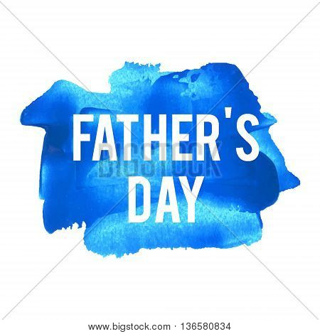 Father's Day Holiday celebration card poster logo lettering words text written on blue painted background vector illustration.