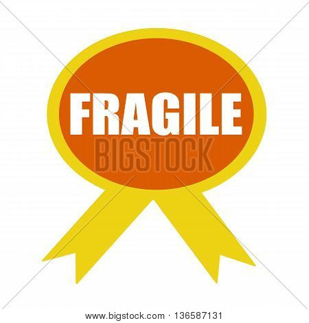 fragile white wording on background Orange ribbon