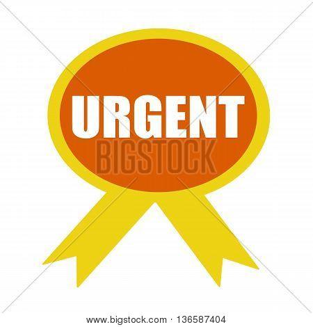 Urgent white wording on background Orange ribbon