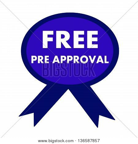 free pre approval white wording on background blue ribbon