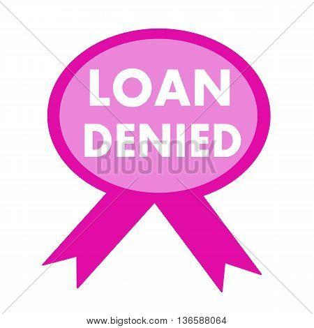 loan denied white wording on background pink ribbon