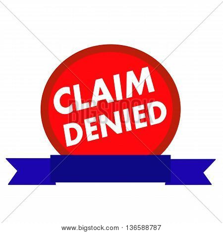 claim denied white wording on Circle red background ribbon blue