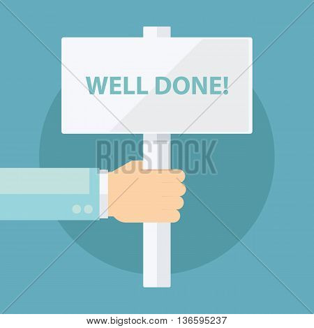 Male hand holding Well done! sign. Flat design vector illustration.