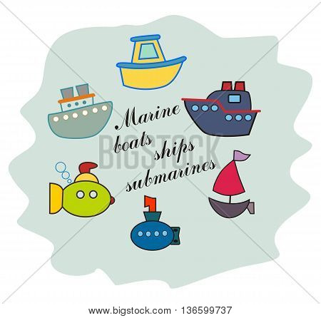 Marine ships, boats, submarines colored icons. Children cartoon style.