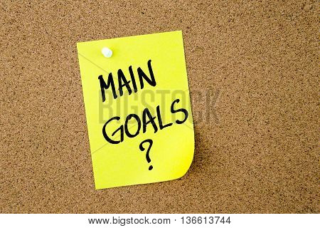 Main Goals ? Written On Yellow Paper Note