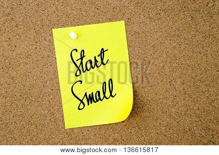 Start Small Written On Yellow Paper Note