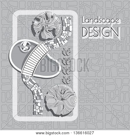 Plan of garden with pool, bridge, stones pathway, decorative plant and words Landscape design.  Vector illustration  grey and white on paved background.