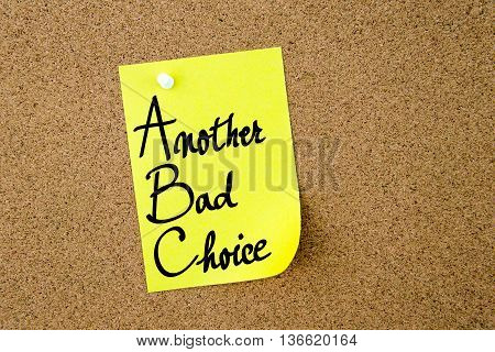Abc Another Bad Choice Written On Yellow Paper Note