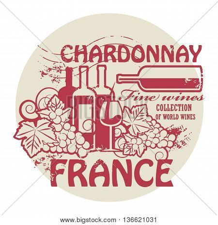 Stamp with words France, Fine Wines, Chardonnay, vector illustration
