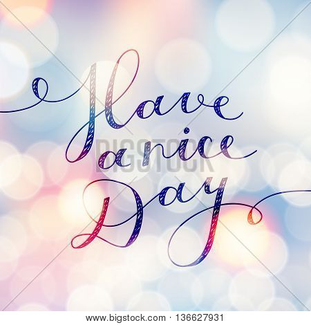 have a nice day, vector lettering, handwritten text