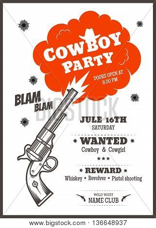 Cowboy party poster or invitation in western style. Cowboy gun shoots. Vector illustration cowboy festival.