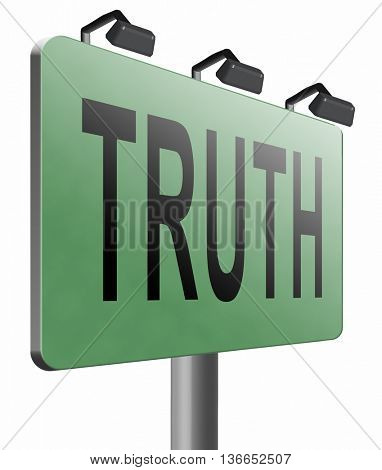 Truth be honest honesty leads a long way find justice law and order, road sign billboard, 3D illustration