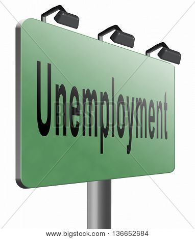 Unemployment rate loose job loss joblessness jobloss caused by recession, 3D illustration