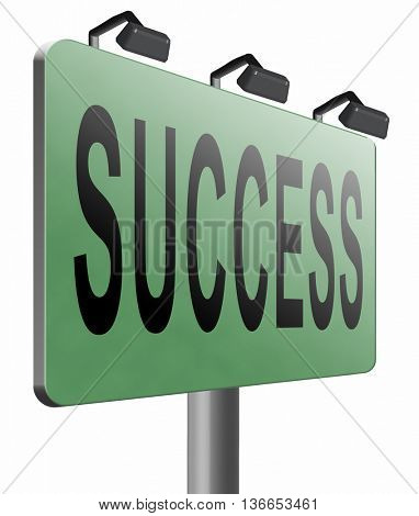 Success in life or business and live in happiness and joy. Succeed in plan and being successful, road sign billboard, 3D illustration, isolated on white