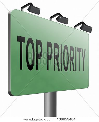 Top priority important very high urgency info lost importance crucial information, road sign billboard, 3D illustration, isolated on white
