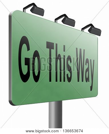 Go this way and follow the other road or changing path. Change your direction and destination. Way to go choose changes, 3D illustration, isolated on white