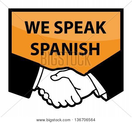 Business handshake and text We Speak Spanish, vector illustration