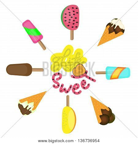 Life is sweet lettering. Ice cream and popsicles on white background. Flat vector illustration. All varieties of ice cream. Ice cream icon set. Vector illustration