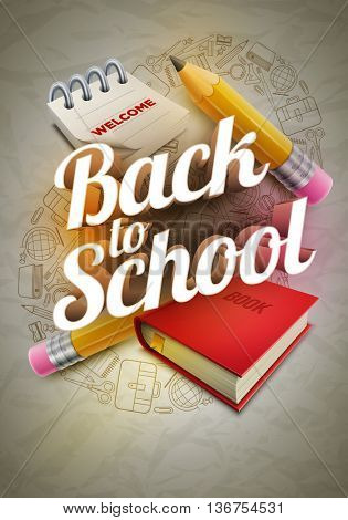 Vector poster design for Back to school with high detailed illustrations. Wrinkled paper, school supplies icons red sharp wooden pencil, notepad, book and 3d Welcome Back to School text.