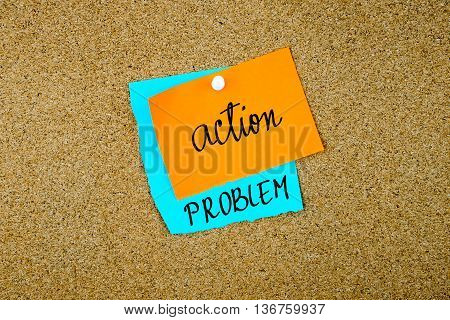 Action Problem Written On Paper Notes