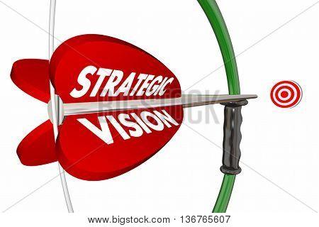 Strategic Vision Target Bow Arrow Words 3d Illustration