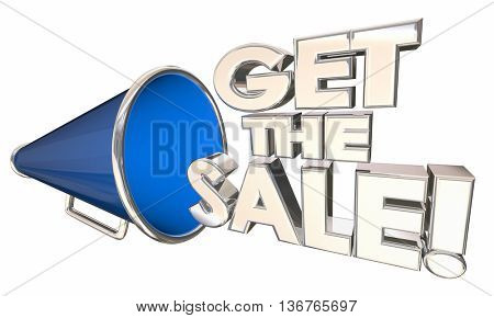 Get the Sale Bullhorn Megaphone Selling Success Words 3d Illustration