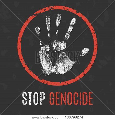 Conceptual vector illustration. Global problems of humanity. Stop genocide sign.