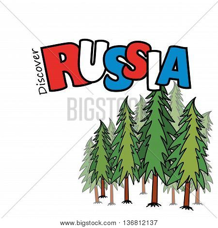 Inscription - Discover Russia and the pine forest on a white background vector illustration