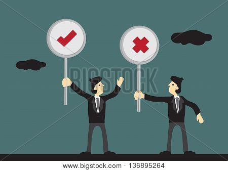 Vector illustration of cartoon business executive holding signage with tick symbol and his peer giving him another with cross symbol.