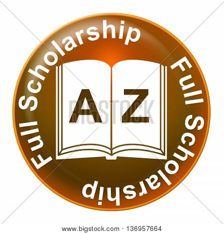 Full Scholarship Represents Education Learning And Study