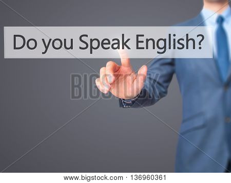 Do You Speak English ? - Businessman Hand Touch  Button On Virtual  Screen Interface