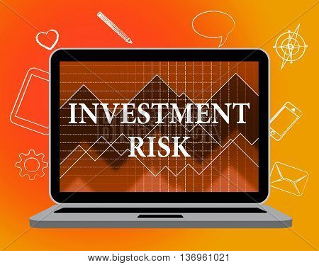 Investment Risk Means Portfolio Caution And Money
