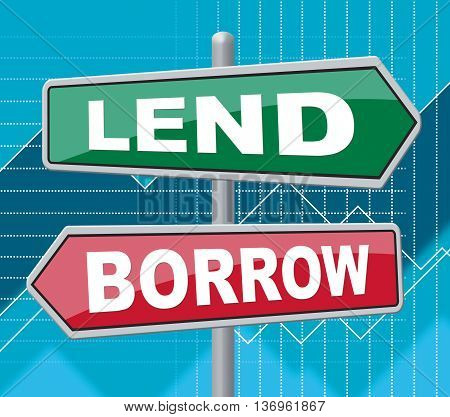 Lend Borrow Means Bank Displaying And Sign