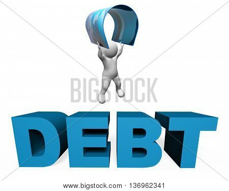 Debt Credit Card Means Financial Obligation And Arrears 3D Rendering