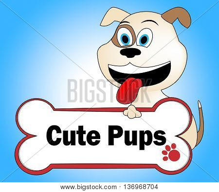 Cute Puppies Represents Pretty Dogs And Pets