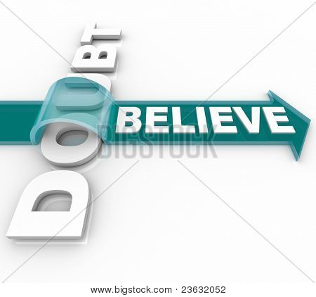 A palavra Believe monta uma seta sobre a dúvida de palavra, mostrando que se você acreditar em si mesmo ou seu
