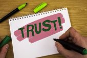 Conceptual Hand Writing Showing Trust Motivational Call. Business Photo Text Belief In The Reliabili poster