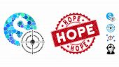 Mosaic Business Target Icon And Corroded Stamp Seal With Hope Phrase. Mosaic Vector Is Composed With poster