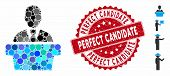 Mosaic Politician Icon And Distressed Stamp Seal With Perfect Candidate Caption. Mosaic Vector Is Fo poster