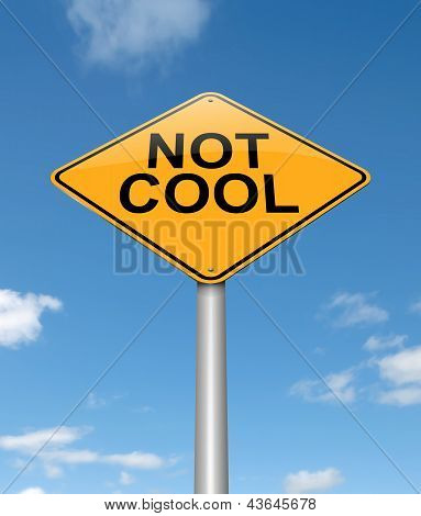 Not Cool Concept Sign.