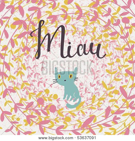 Miau concept card. Cute small kitten in flowers - bright childish background in vector