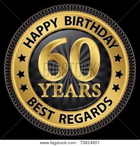 60 Years Happy Birthday Best Regards Gold Label,vector Illustration