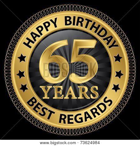 65 Years Happy Birthday Best Regards Gold Label,vector Illustration