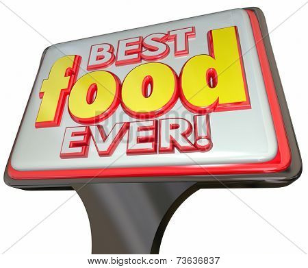 Best Food Ever 3d words on a restaurant sign for rating or review of great cooking and dining