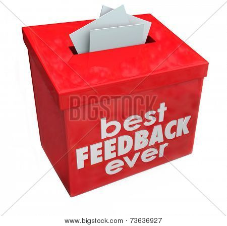 Best Feedback Ever words on red suggestion box for great comments, input and ideas