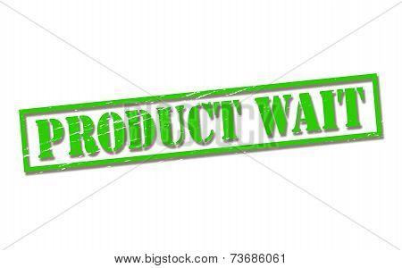 Product Wait