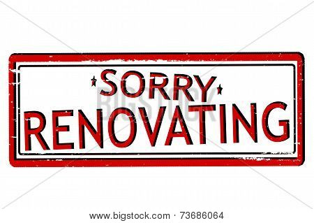 Sorry Renovating