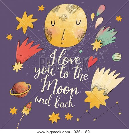 I love you to the moon and back. Awesome romantic card with lovely planets, moon, spaceship, starts and comets