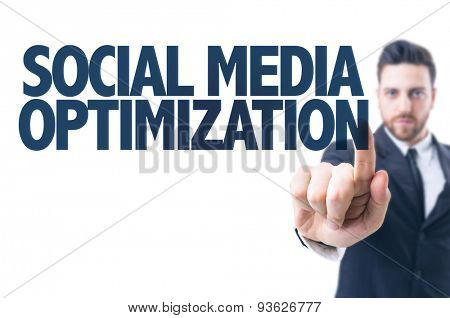 Business man pointing the text: Social Media Optimization