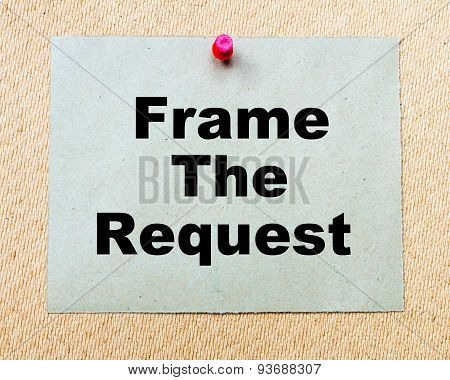 Frame The Request  Written On Paper Note